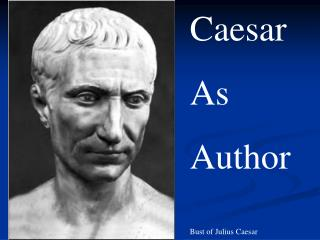 Caesar  As  Author Bust of Julius Caesar