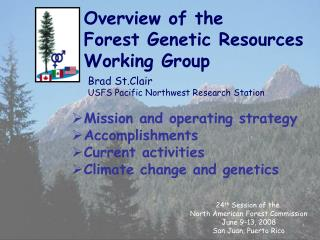 Overview of the  Forest Genetic Resources Working Group