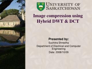 Image compression using Hybrid DWT & DCT