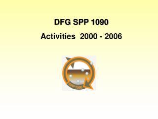 DFG SPP 1090 Activities  2000 - 2006