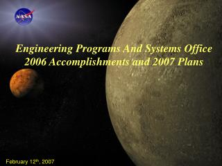 Engineering Programs And Systems Office  2006 Accomplishments and 2007 Plans