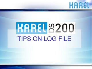 TIPS ON LOG FILE