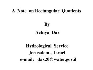 A  Note  on Rectangular  Quotients  By   Achiya  Dax  Hydrological  Service  Jerusalem ,  Israel