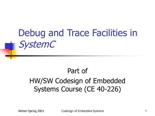Debug and Trace Facilities in  SystemC
