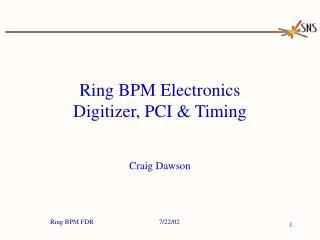 Ring BPM Electronics Digitizer, PCI & Timing
