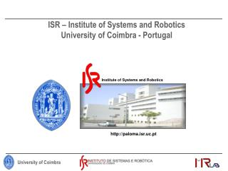 ISR – Institute of Systems and Robotics University of Coimbra - Portugal