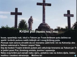 Križni put  (Isusov, tvoj i moj)