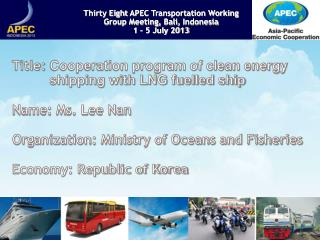 Title:  Cooperation program of clean energy           shipping with LNG fuelled ship