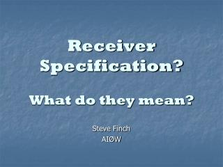 Receiver Specification? What do they mean?