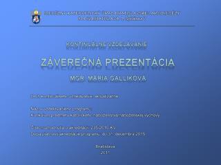 Druh kontinuálneho vzdelávania: aktualizačné Názov vzdelávacieho programu:
