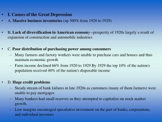 I. Causes of the Great Depression A.  Massive business inventories  (up 300% from 1928 to 1929)