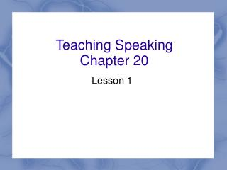 Teaching Speaking Chapter 20