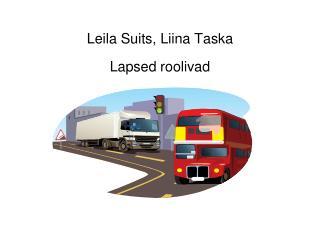 Leila Suits, Liina Taska