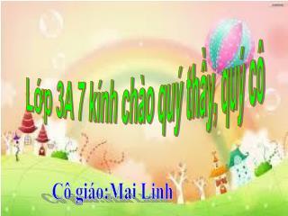 Cô giáo:Mai Linh