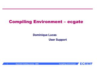 Compiling Environment – ecgate