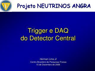 Trigger e DAQ do Detector Central
