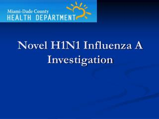 Novel H1N1 Influenza A Investigation