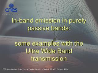 In-band emission in purely passive bands:  some examples with the Ultra Wide Band transmission