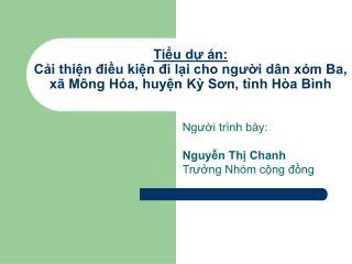 Người trình bày: Nguyễn Thị Chanh Trưởng Nhóm cộng đồng