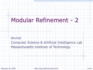 Modular Refinement - 2 Arvind  Computer Science & Artificial Intelligence Lab