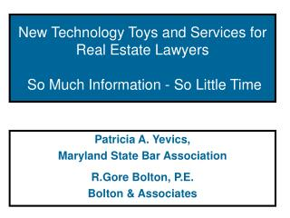 New Technology Toys and Services for Real Estate Lawyers   So Much Information - So Little Time
