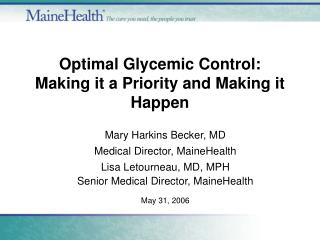 Optimal Glycemic Control: Making it a Priority and Making it Happen