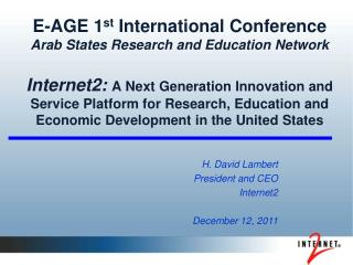 H. David Lambert President and CEO Internet2 December 12, 2011