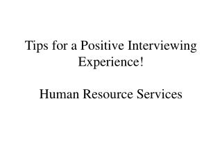 Tips for a Positive Interviewing Experience  Human Resource Services