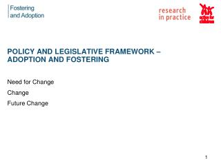POLICY AND LEGISLATIVE FRAMEWORK – ADOPTION AND FOSTERING