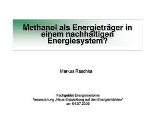Methanol als Energieträger in einem nachhaltigen Energiesystem?