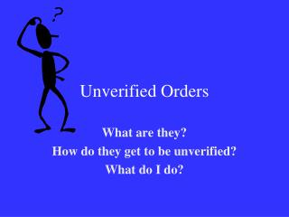 Unverified Orders