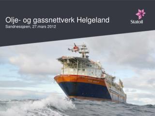 Olje- og gassnettverk Helgeland  Sandnessj�en, 27.mars 2012