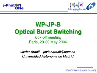 WP-JP-B  Optical Burst Switching  kick-off meeting Paris, 29-30 May 2006
