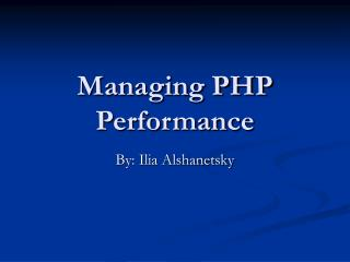 Managing PHP Performance