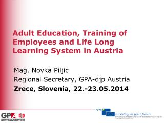Adult Education, Training of Employees and Life Long Learning System in Austria