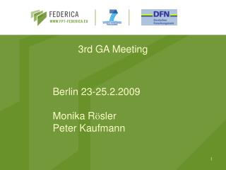 Berlin 23-25.2.2009 Monika R ö sler Peter Kaufmann