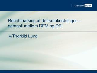 Benchmarking af driftsomkostninger – samspil mellem DFM og DEI