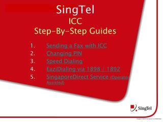SingTel  ICC  Step-By-Step Guides