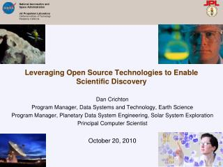 Leveraging Open Source Technologies to Enable Scientific Discovery