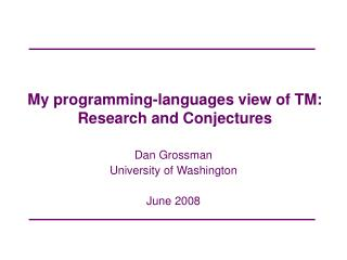 My programming-languages view of TM: Research and Conjectures