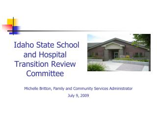 Idaho State School and Hospital Transition Review Committee