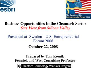 Business Opportunities In the Cleantech Sector One View from Silicon Valley