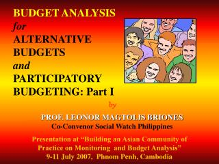 by PROF. LEONOR MAGTOLIS BRIONES Co-Convenor Social Watch Philippines