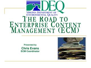 The Road to  Enterprise Content Management (ECM)