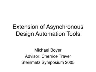 Extension of Asynchronous Design Automation Tools