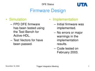 Simulation FPD DFE firmware has been tested using the Test Bench for Active-HDL.