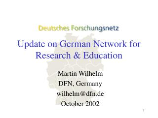 Update on German Network for Research & Education