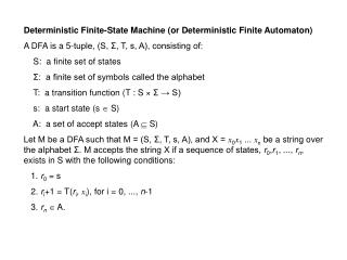 Deterministic Finite-State Machine (or Deterministic Finite Automaton)