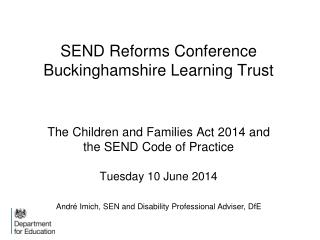 Andr� Imich, SEN and Disability Professional Adviser, DfE