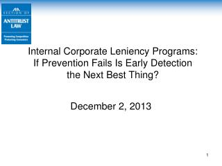 Internal Corporate Leniency Programs: If Prevention Fails Is Early Detection the Next Best Thing?